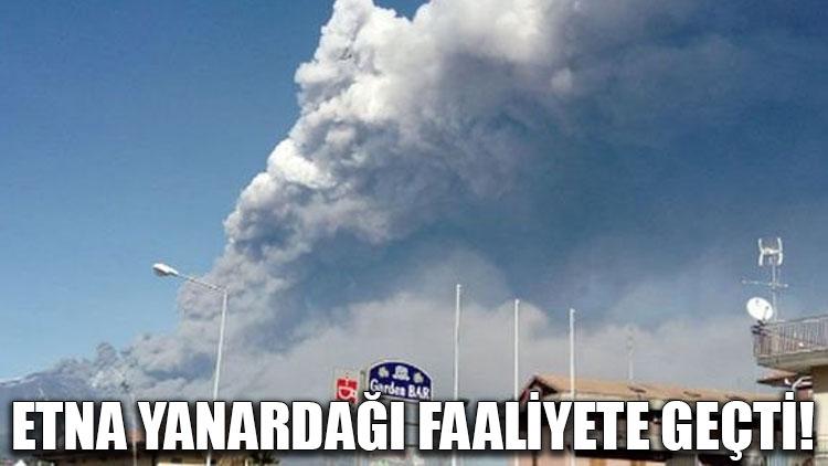 Etna Yanardağı faaliyete geçti!