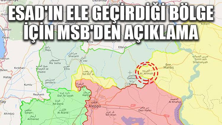 Esad'ın ele geçirdiği bölge için MSB'den açıklama