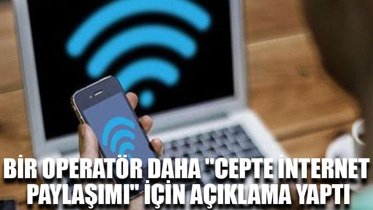 """Bir operatör daha """"cepte internet paylaşımı"""" için açıklama yaptı"""