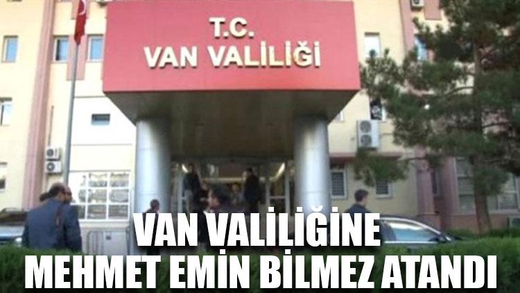 Van Valiliğine Mehmet Emin Bilmez atandı