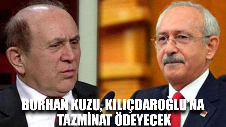 Burhan Kuzu, Kılıçdaroğlu'na tazminat ödeyecek
