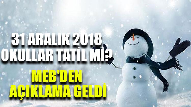 31 Aralık 2018 okullar tatil mi? MEB'den açıklama geldi