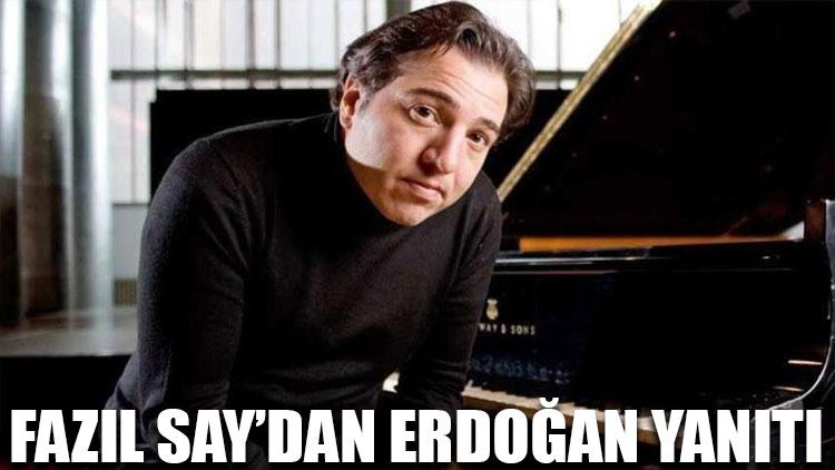 Fazıl Say'dan Erdoğan yanıtı