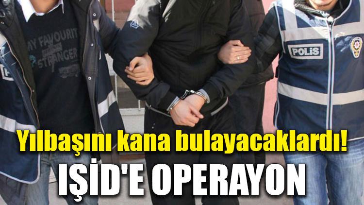 Yılbaşını kana bulayacaklardı! IŞİD'e operayon