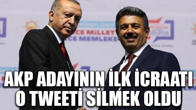 AKP adayının ilk icraatı o tweeti silmek oldu
