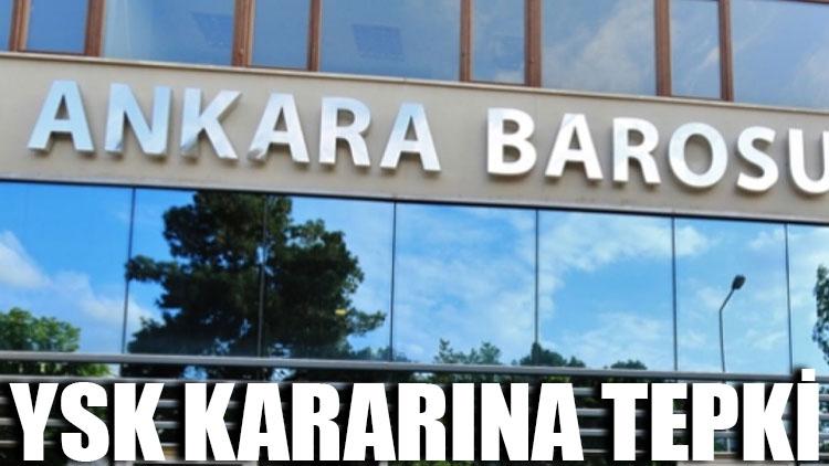 Ankara Barosu'ndan YSK kararına tepki