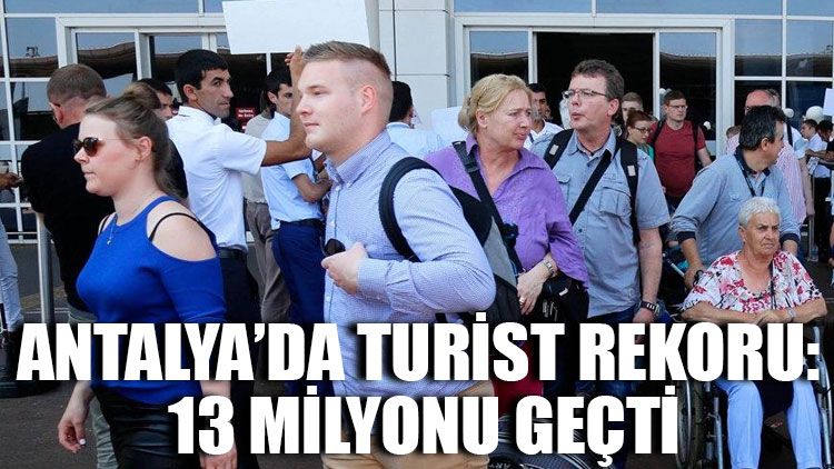 Antalya'da turist rekoru: 13 milyonu geçti
