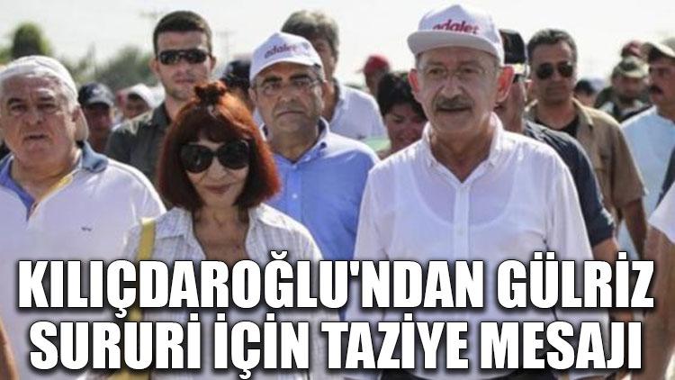 Kılıçdaroğlu'ndan Gülriz Sururi için taziye mesajı