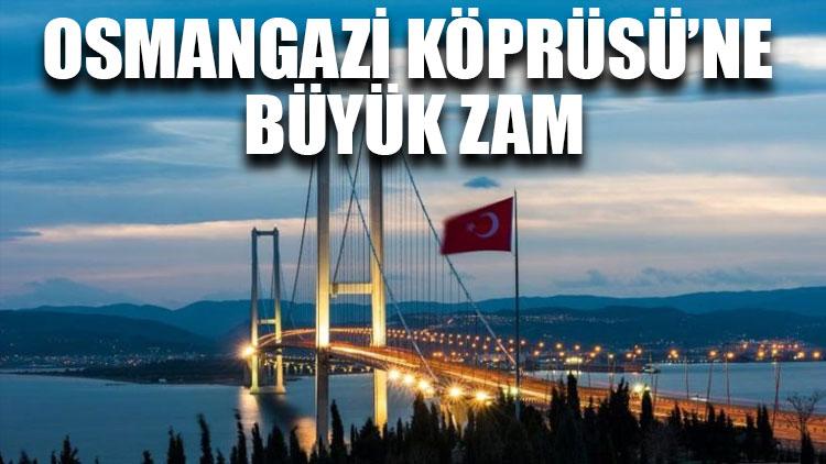 Osmangazi Köprüsü'ne büyük zam