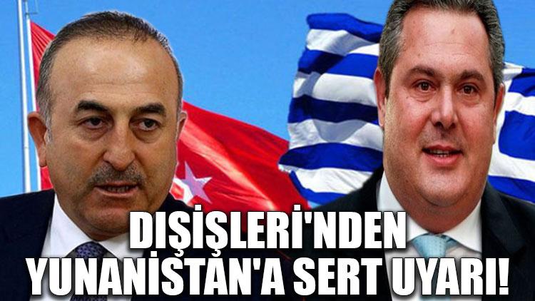 Dışişleri'nden Yunanistan'a sert uyarı!