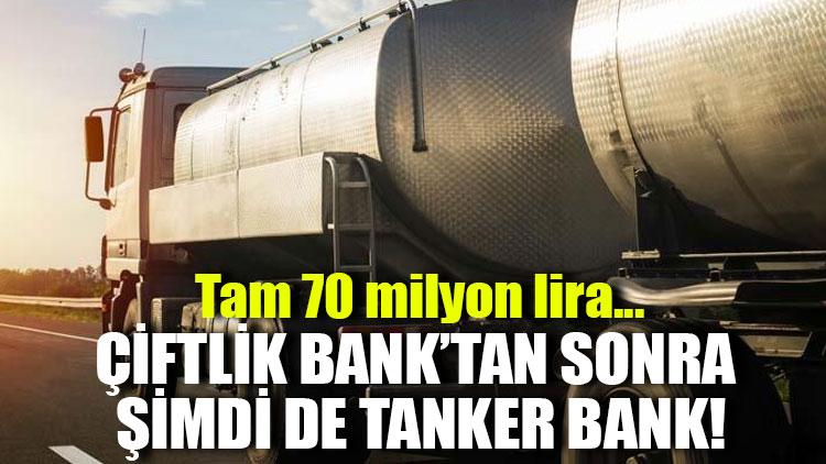 Çiftlik Bank'tan sonra şimdi de Tanker Bank!