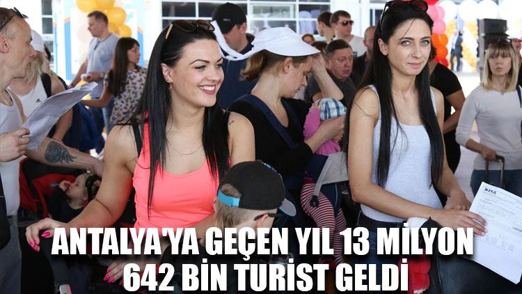 Antalya'ya geçen yıl 13 milyon 642 bin turist geldi
