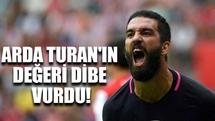 Arda Turan'ın değeri dibe vurdu!