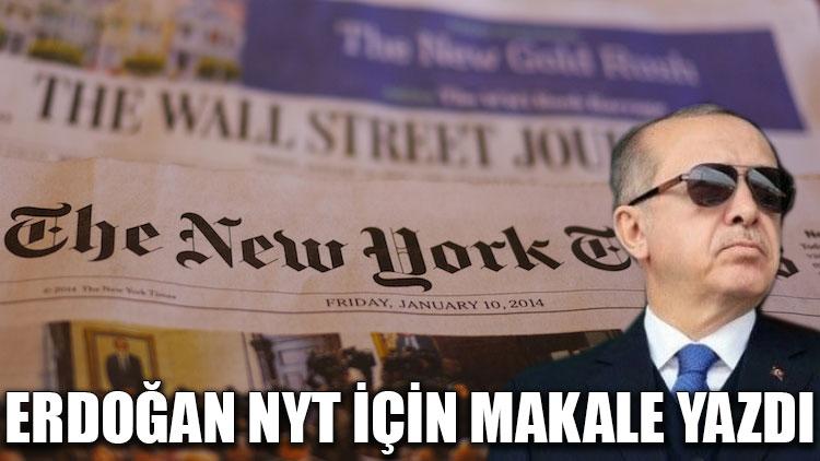 Erdoğan NYT için makale yazdı