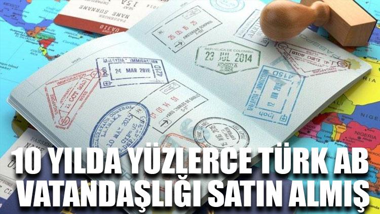 10 yılda yüzlerce Türk AB vatandaşlığı satın almış