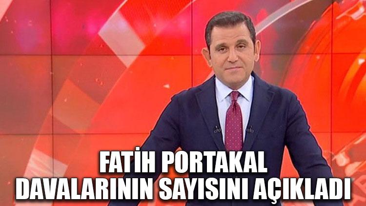 Fatih Portakal davalarının sayısını açıkladı
