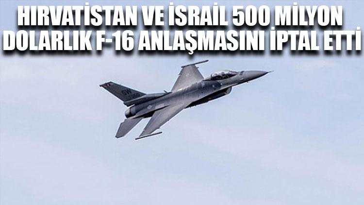 Hırvatistan ve İsrail 500 milyon dolarlık F-16 anlaşmasını iptal etti