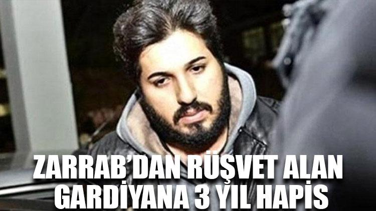 Zarrab'dan rüşvet alan gardiyana 3 yıl hapis