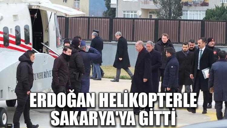 Erdoğan helikopterle Sakarya'ya gitti