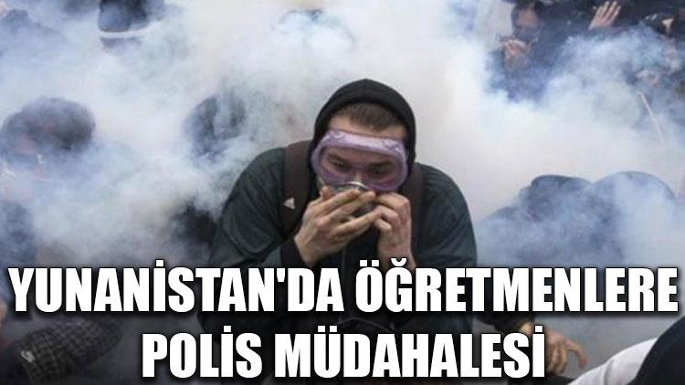Yunanistan'da öğretmenlere polis müdahalesi