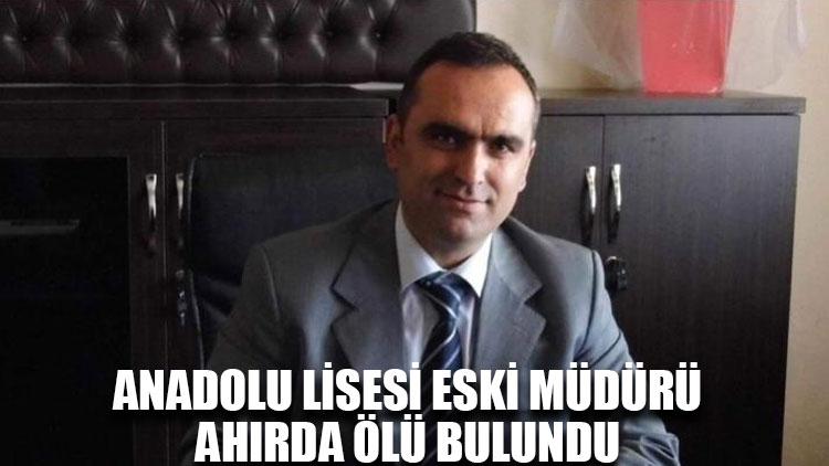 Anadolu lisesi eski müdürü ahırda ölü bulundu