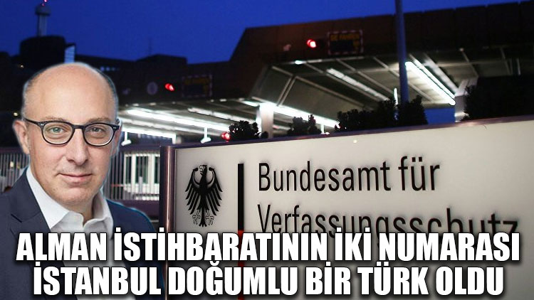 Alman istihbaratının iki numarası, İstanbul doğumlu bir Türk oldu