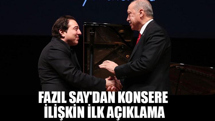 Fazıl Say'dan Türkiye'nin konuştuğu konsere ilişkin ilk açıklama