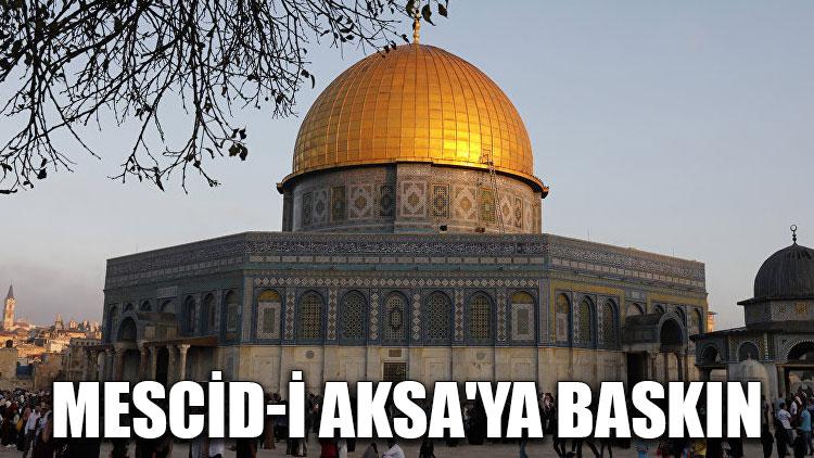 Mescid-i Aksa'ya baskın