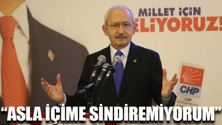CHP lideri Kılıçdaroğlu: Asla içime sindiremiyorum