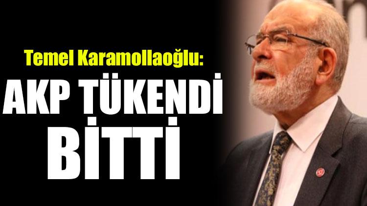 Temel Karamollaoğlu: AKP tükendi, bitti!