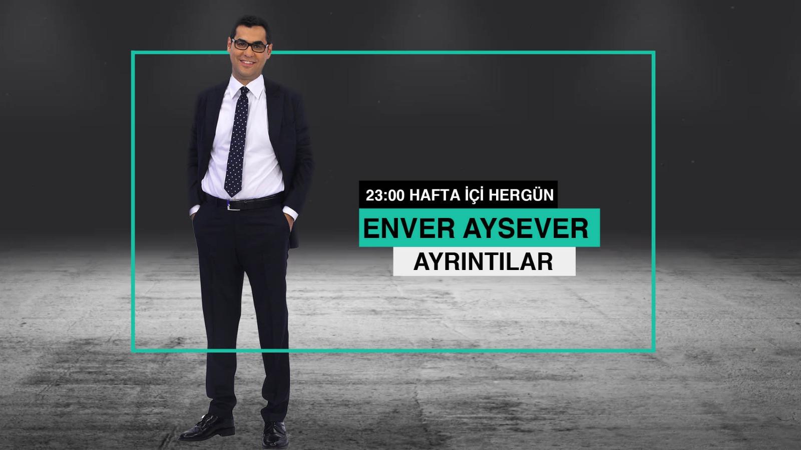 Enver Aysever ile Ayrıntılar