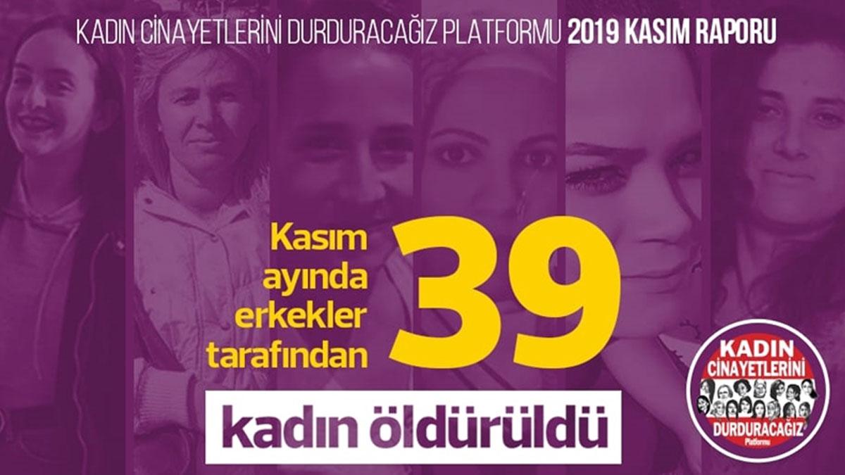 Kasım ayında erkekler tarafından 39 kadın öldürüldü