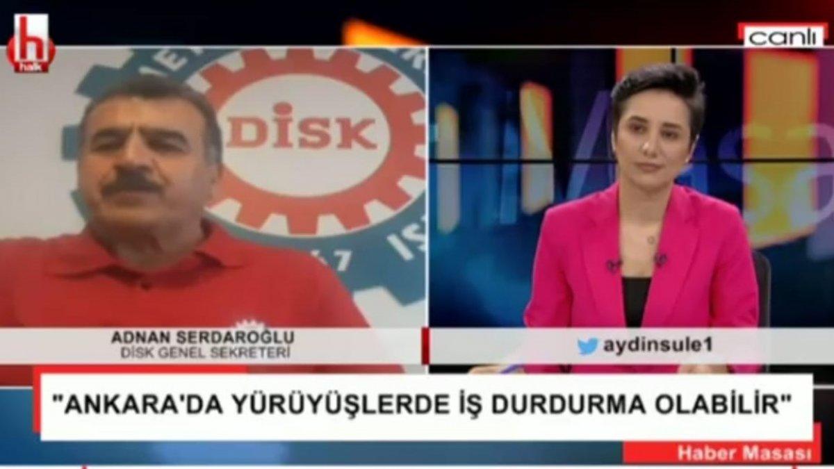 DİSK'ten uyarı: Yüz binlerce işçi ile Ankara'ya yürürüz