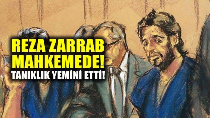 Reza Zarrab mahkemede yemin etti, tanık sandalyesinde oturuyor!