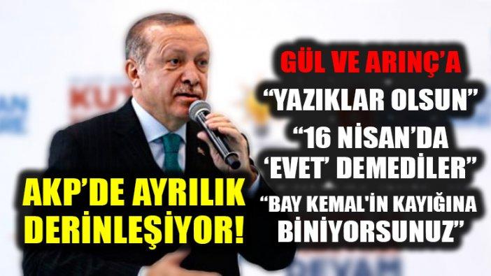 Erdoğan'dan Gül ve Arınç'a sert tepki: Yazıklar olsun!