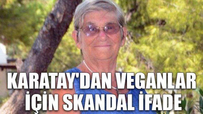 Canan Karatay'dan veganlar için skandal ifade