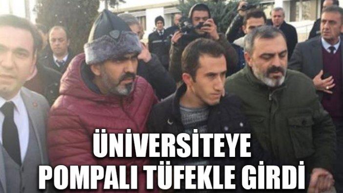 Üniversiteye pompalı tüfekle girdi!