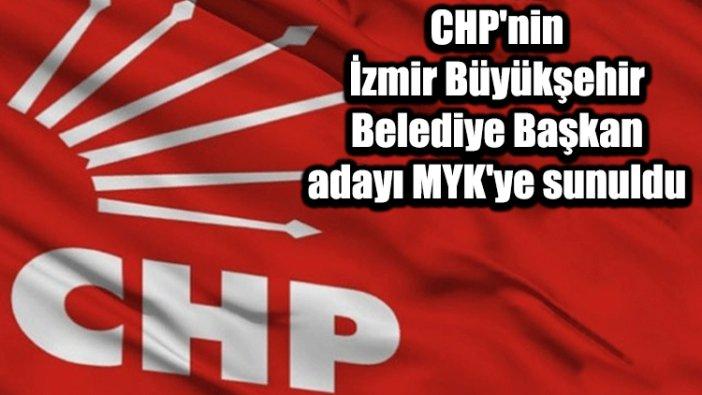 CHP'nin İzmir Büyükşehir Belediye Başkan adayı MYK'ye sunuldu