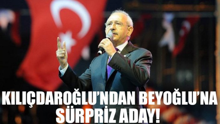 CHP'den Beyoğlu'na sürpriz aday!