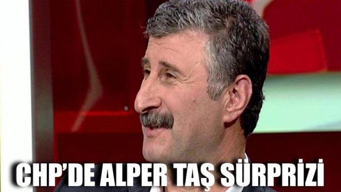 CHP'de Alper Taş sürprizi! O ilçeye aday