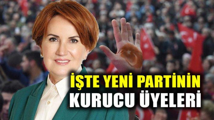 Meral Akşener'in kurduğu İYİ PARTİ'nin kurucu üyelerinin listesi!