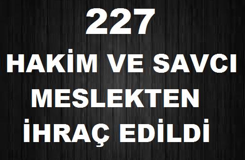 HSYK, 277 hakim ve savcıyı meslekten ihraç etti