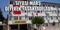 Bu da oldu: O lisede İzmir Marşı yasak!