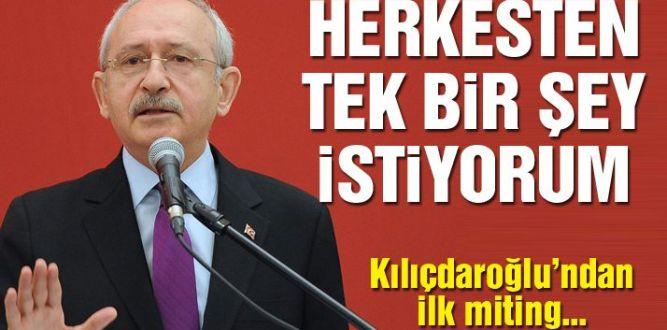 Kemal Kılıçdaroğlu: Herkesten tek bir şey istiyorum
