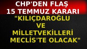 CHP 15 Temmuz törenine katılma kararı aldı