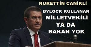 Nurettin Canikli açıkladı: AKP'de Bylock'çu milletvekili yokmuş!