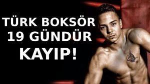 Almanya'da yaşayan Türk boksör Tunahan Keser 19 gündür kayıp