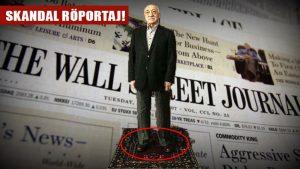 Wall Street Journal'dan terörist FETÖ elebaşıyla skandal röportaj!