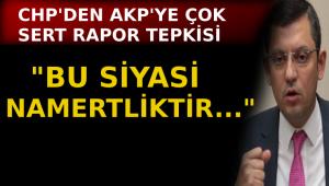 CHP'den AKP'ye rapor tepkisi