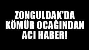 Zonguldak'da kömür ocağından acı haber: 2 ölü